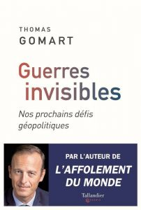 Thomas Gomart - Guerres invisibles - Editions Tallandier