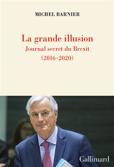 La grande illusion Michel Barnier