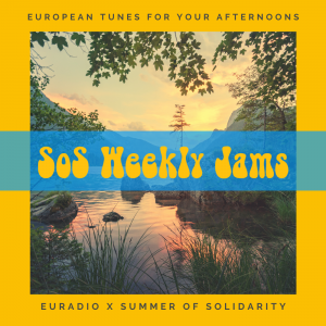 Sos Weekly Jams, des playlists signées euradio pour Summer of Solidarity